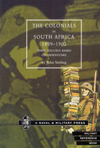 The Colonials in South Africa 1899-1902: Their Record Based on Despatches