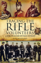 Tracing the Rifle Volunteers: A Guide for for Military and Family Historians
