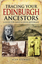 Tracing Your Edinburgh Ancestors: A Guide for Family and Local Historians