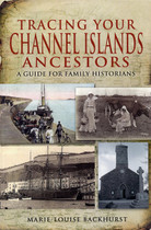Tracing Your Channel Island Ancestors: A Guide for Family Historians