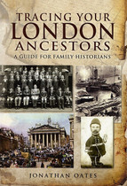 Tracing Your London Ancestors: A Guide for Family Historians
