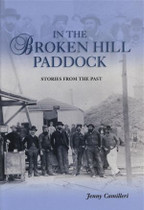 In the Broken Hill Paddock: Stories From the Past