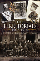The Territorials 1908-1914: A Guide for Military and Family Historians