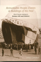 Remarkable People, Events and Buildings of the Past: Short Stories Relating to Broken Hll and District