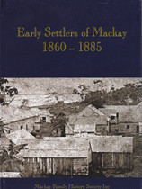 Early Settlers of Mackay 1860-1885