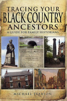 Tracing Your Black Country Ancestors: A Guide for Family Historians