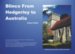 Blinco From Hedgerley to Australia: An Account of Henry and Alfred Blinco's Migration and Resettlement in Australia