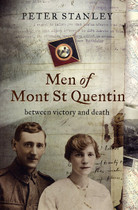 Men of Mont St Quentin: Between Victory and Death