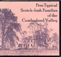 Five Typical Scotch-Irish Families of the Cumberland Valley, Pennsylvania