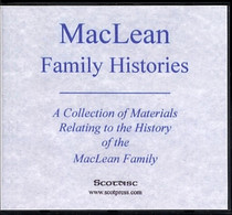 MacLean Family Histories: A Collection of Materials Relating to the History of the MacLean Family