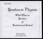 Gordons in Virginia: With Notes on Gordons of Scotland and Ireland