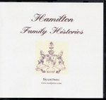 Hamilton Family Histories: A Collection of Materials Relating to the History of the Hamilton Family