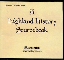 A Highland History Sourcebook: A Collection of Materials Relating to the History of the Highlands