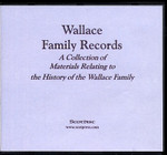 Wallace Family Records: A Collection of Materials Relating to the History of the Wallace Family