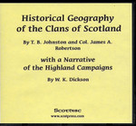 Historical Geography of the Clans of Scotland with a Narrative of the Highland Campaigns