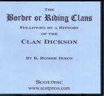 The Border or Riding Clans: Followed by a History of the Clan Dickson