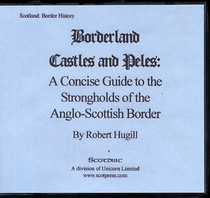 Borderland Castles and Peles: A Concise Guide to the Strongholds of the Anglo-Scottish Border