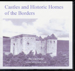 Castles and Historic Homes of the Borders: Their Traditions and Romance