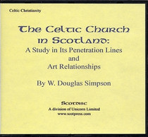 The Celtic Church in Scotland: A Study in Its Penetration Lines and Art Relationships