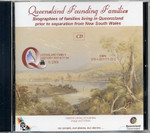 Queensland Founding Families: Biographies of Families Living in Queensland Prior of Separation from New South Wales (CD)