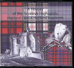 A History of the Scottish Highlands: Highland Clans and Highland Regiments - CD