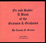 Or and Sable: A Book of the Graemes and Grahams