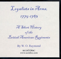 Loyalists in Arms 1775-1783: A Short History of the British American Regiments