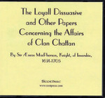 The Loyall Dissuasive and Other Papers Concerning the Affairs of Clan Chattan