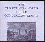 The Old Country Houses of the Old Glasgow Gentry