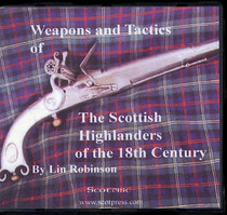 Weapons and Tactics of the Scottish Highlanders of the 18th Century