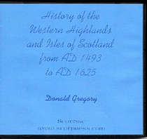 History of the Western Highlands and Isles of Scotland from AD 1493 to AD 1625