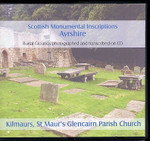 Scottish Monumental Inscriptions Ayrshire: Kilmaurs, St Maur's Glencairn Parish Church