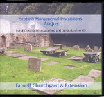 Scottish Monumental Inscriptions Angus: Farnell Churchyard and Extension