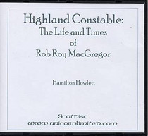 Highland Constable: Life and Times of Rob Roy MacGregor