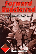 Forward Undeterred: The History of the 23rd Battalion 1915-1918