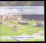 Scottish Monumental Inscriptions Fifeshire: Douglasbank Cemetery