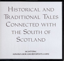 Historical and Traditional Tales Connected with the South of Scotland