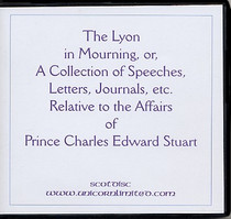 Lyon in Mourning, a Collection of Speeches, Letters, Journals Relating to Prince Charles Edward Stuart