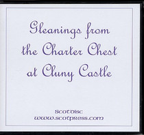 Gleanings from the Charter Chest at Cluny Castle