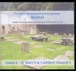 Scottish Monumental Inscriptions Borders: Hawick, St Mary's and St Cuthbert's Churchards