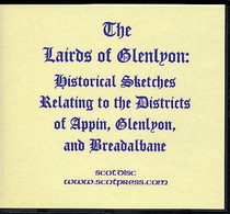 The Lairds of Glenlyon Historical Sketches Relating to the Districts of Appin, Glenlyon and Breadalbane
