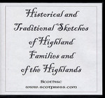 Historical and Traditional Sketches of the Highland Families and of the Highlands