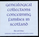 Genealogical Collections Concerning Families in Scotland