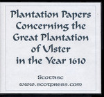Plantation Papers Concerning the Great Plantation of Ulster in the Year 1610