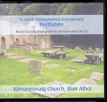 Scottish Monumental Inscriptions Perthshire: Blair Atholl, Kilmaveonaig Church