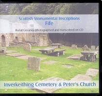 Scottish Monumental Inscriptions Fifeshire: Inverkeithing Cemetery and Peter's Churchyard