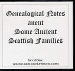 Genealogial Notes Anent Some Ancient Scottish Families