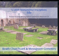 Scottish Monumental Inscriptions Fifeshire: Beath Churchyard and Mossgreen Cemetery