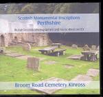 Scottish Monumental Inscriptions Perthshire: Broom Road Cemetery Kinross