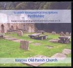 Scottish Monumental Inscriptions Perthshire: Kinross Old Parish Church